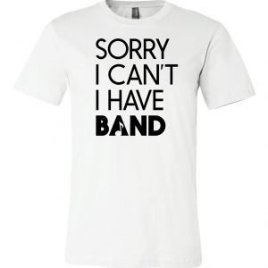 Sorry I Cant I have Band
