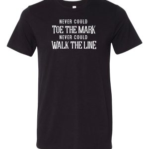 Never Could Tow the Mark, Never Could Walk the Line